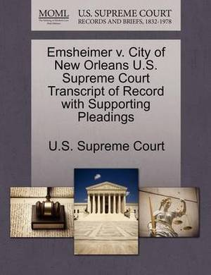 Emsheimer V. City of New Orleans U.S. Supreme Court Transcript of Record with Supporting Pleadings