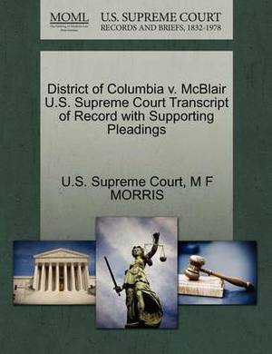 District of Columbia V. McBlair U.S. Supreme Court Transcript of Record with Supporting Pleadings