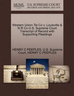 Western Union Tel Co V. Louisville & N R Co U.S. Supreme Court Transcript of Record with Supporting Pleadings