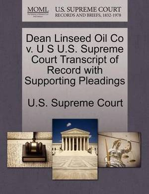 Dean Linseed Oil Co V. U S U.S. Supreme Court Transcript of Record with Supporting Pleadings