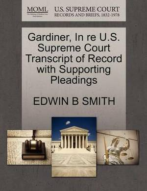 Gardiner, in Re U.S. Supreme Court Transcript of Record with Supporting Pleadings
