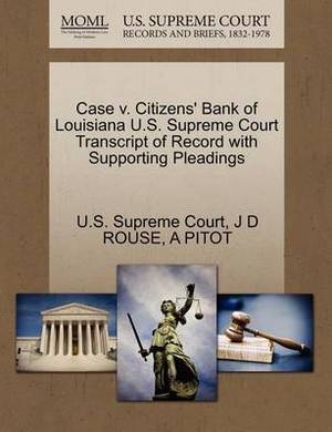 Case V. Citizens' Bank of Louisiana U.S. Supreme Court Transcript of Record with Supporting Pleadings