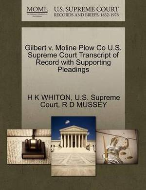 Gilbert V. Moline Plow Co U.S. Supreme Court Transcript of Record with Supporting Pleadings