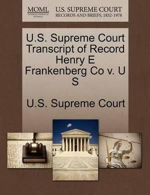 U.S. Supreme Court Transcript of Record Henry E Frankenberg Co V. U S