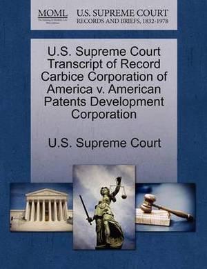 U.S. Supreme Court Transcript of Record Carbice Corporation of America V. American Patents Development Corporation