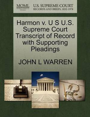 Harmon V. U S U.S. Supreme Court Transcript of Record with Supporting Pleadings