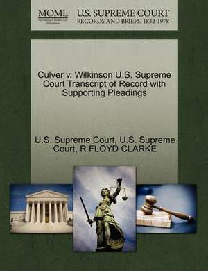 Culver V. Wilkinson U.S. Supreme Court Transcript of Record with Supporting Pleadings