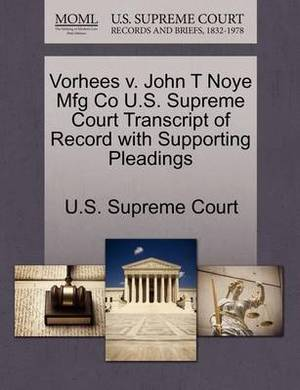 Vorhees V. John T Noye Mfg Co U.S. Supreme Court Transcript of Record with Supporting Pleadings