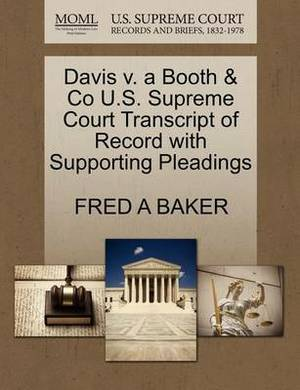 Davis V. a Booth & Co U.S. Supreme Court Transcript of Record with Supporting Pleadings