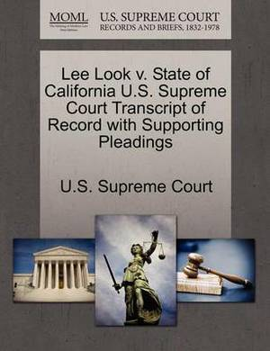 Lee Look V. State of California U.S. Supreme Court Transcript of Record with Supporting Pleadings