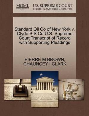 Standard Oil Co of New York V. Clyde S S Co U.S. Supreme Court Transcript of Record with Supporting Pleadings