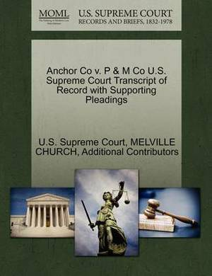 Anchor Co V. P & M Co U.S. Supreme Court Transcript of Record with Supporting Pleadings