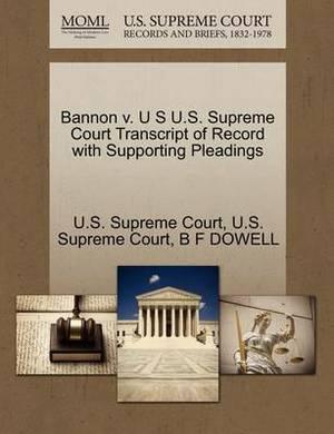 Bannon V. U S U.S. Supreme Court Transcript of Record with Supporting Pleadings