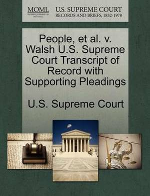 People, et al. V. Walsh U.S. Supreme Court Transcript of Record with Supporting Pleadings