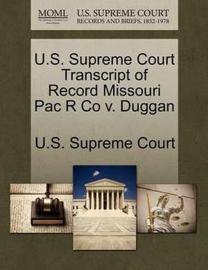 U.S. Supreme Court Transcript of Record Missouri Pac R Co V. Duggan