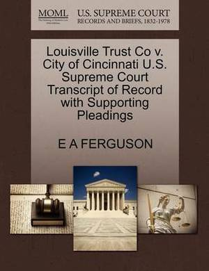 Louisville Trust Co V. City of Cincinnati U.S. Supreme Court Transcript of Record with Supporting Pleadings