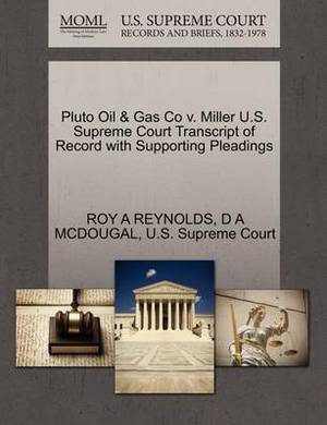 Pluto Oil & Gas Co V. Miller U.S. Supreme Court Transcript of Record with Supporting Pleadings
