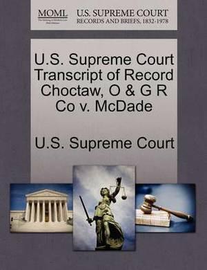 U.S. Supreme Court Transcript of Record Choctaw, O & G R Co V. McDade