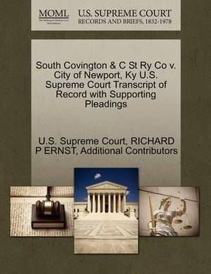 South Covington & C St Ry Co V. City of Newport, KY U.S. Supreme Court Transcript of Record with Supporting Pleadings