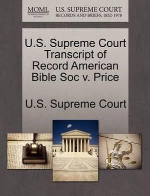 U.S. Supreme Court Transcript of Record American Bible Soc V. Price