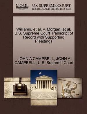 Williams, et al. V. Morgan, et al. U.S. Supreme Court Transcript of Record with Supporting Pleadings