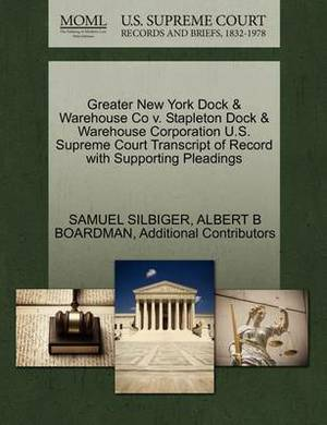Greater New York Dock & Warehouse Co V. Stapleton Dock & Warehouse Corporation U.S. Supreme Court Transcript of Record with Supporting Pleadings