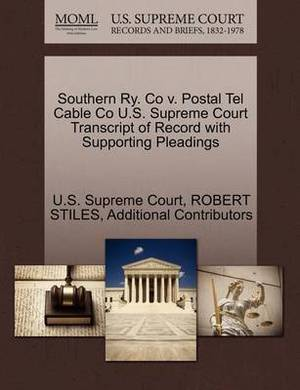 Southern Ry. Co V. Postal Tel Cable Co U.S. Supreme Court Transcript of Record with Supporting Pleadings