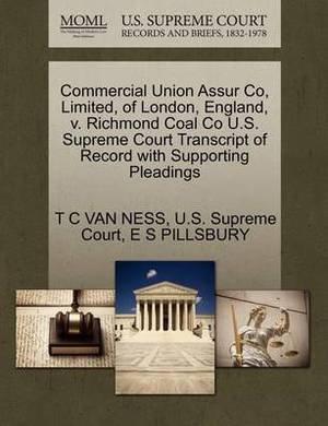 Commercial Union Assur Co, Limited, of London, England, V. Richmond Coal Co U.S. Supreme Court Transcript of Record with Supporting Pleadings