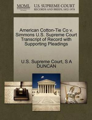 American Cotton-Tie Co V. Simmons U.S. Supreme Court Transcript of Record with Supporting Pleadings