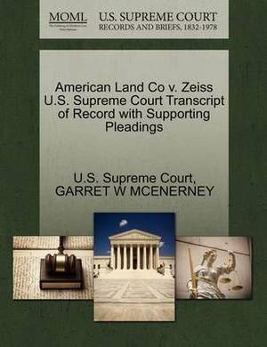 American Land Co V. Zeiss U.S. Supreme Court Transcript of Record with Supporting Pleadings