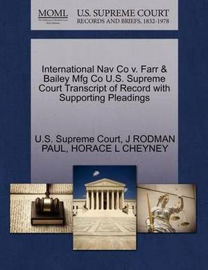 International Nav Co V. Farr & Bailey Mfg Co U.S. Supreme Court Transcript of Record with Supporting Pleadings