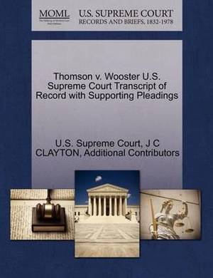 Thomson V. Wooster U.S. Supreme Court Transcript of Record with Supporting Pleadings