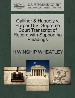 Galliher & Huguely V. Harper U.S. Supreme Court Transcript of Record with Supporting Pleadings