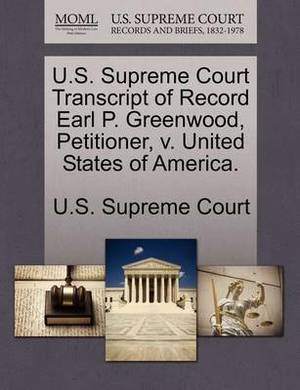 U.S. Supreme Court Transcript of Record Earl P. Greenwood, Petitioner, V. United States of America.