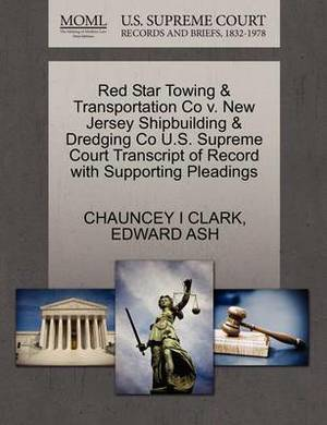 Red Star Towing & Transportation Co V. New Jersey Shipbuilding & Dredging Co U.S. Supreme Court Transcript of Record with Supporting Pleadings