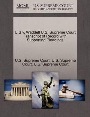 U S V. Waddell U.S. Supreme Court Transcript of Record with Supporting Pleadings