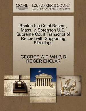 Boston Ins Co of Boston, Mass, V. Sorenson U.S. Supreme Court Transcript of Record with Supporting Pleadings