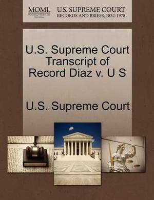 U.S. Supreme Court Transcript of Record Diaz V. U S