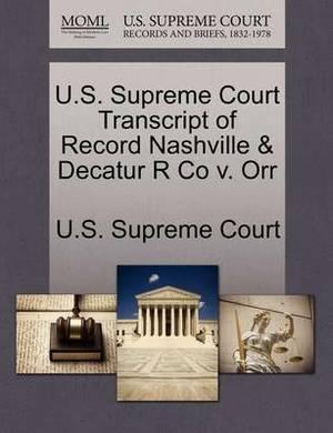 U.S. Supreme Court Transcript of Record Nashville & Decatur R Co V. Orr