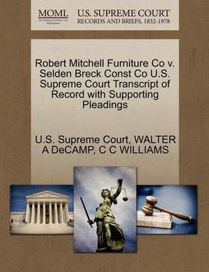 Robert Mitchell Furniture Co V. Selden Breck Const Co U.S. Supreme Court Transcript of Record with Supporting Pleadings