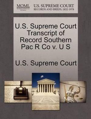 U.S. Supreme Court Transcript of Record Southern Pac R Co V. U S