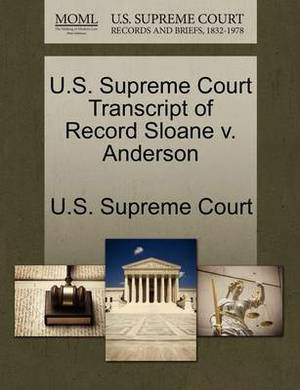 U.S. Supreme Court Transcript of Record Sloane V. Anderson