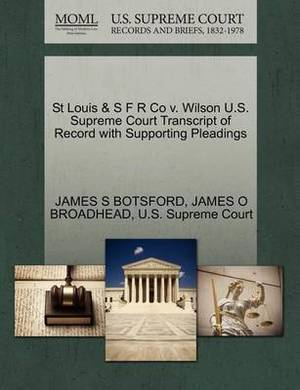 St Louis & S F R Co V. Wilson U.S. Supreme Court Transcript of Record with Supporting Pleadings