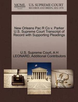 New Orleans Pac R Co V. Parker U.S. Supreme Court Transcript of Record with Supporting Pleadings