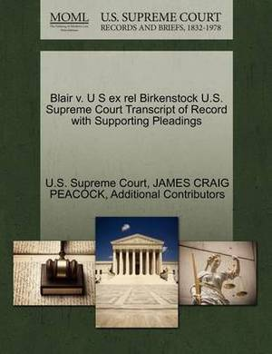 Blair V. U S Ex Rel Birkenstock U.S. Supreme Court Transcript of Record with Supporting Pleadings