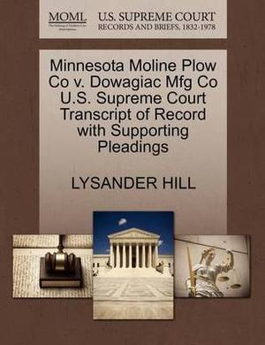 Minnesota Moline Plow Co V. Dowagiac Mfg Co U.S. Supreme Court Transcript of Record with Supporting Pleadings