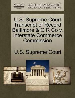 U.S. Supreme Court Transcript of Record Baltimore & O R Co V. Interstate Commerce Commission