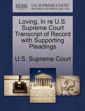 Loving, in Re U.S. Supreme Court Transcript of Record with Supporting Pleadings