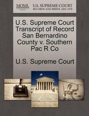 U.S. Supreme Court Transcript of Record San Bernardino County V. Southern Pac R Co