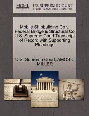 Mobile Shipbuilding Co V. Federal Bridge & Structural Co U.S. Supreme Court Transcript of Record with Supporting Pleadings